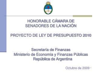 HONORABLE CÁMARA DE  SENADORES DE LA NACIÓN PROYECTO DE LEY DE PRESUPUESTO 2010
