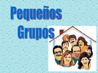 Pequeños Grupos