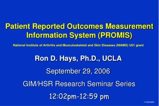 Ron D. Hays, Ph.D., UCLA  September 29, 2006  GIM/HSR Research Seminar Series 12:02pm-12:59 pm