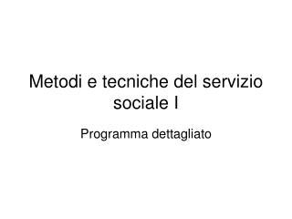 Metodi e tecniche del servizio sociale I