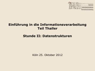 Einführung in die Informationsverarbeitung Teil Thaller Stunde II: Datenstrukturen