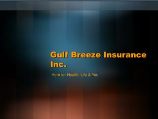 Gulf Breeze Insurance Inc.
