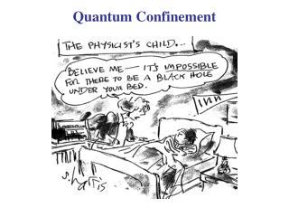 Quantum Confinement