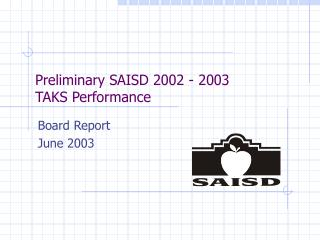 Preliminary SAISD 2002 - 2003     TAKS Performance