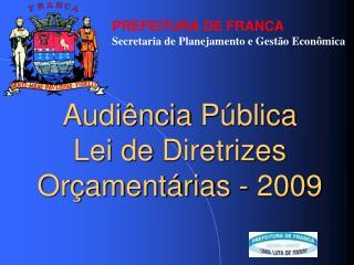 Audiência Pública Lei de  Diretrizes Orçamentárias  - 2009