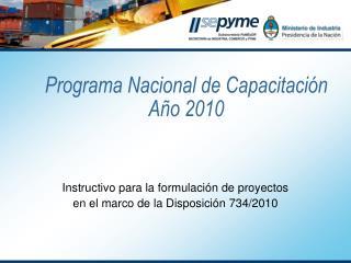 Instructivo para la formulación de proyectos  en el marco de la Disposición 734/2010