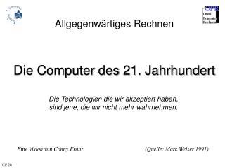 Die Computer des 21. Jahrhundert