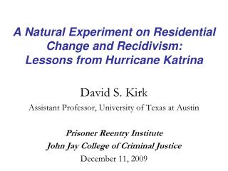 A Natural Experiment on Residential Change and Recidivism:  Lessons from Hurricane Katrina
