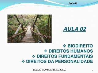 Biodireito - Prof.� Mestra Clarissa Bottega