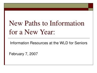 New Paths to Information for a New Year: