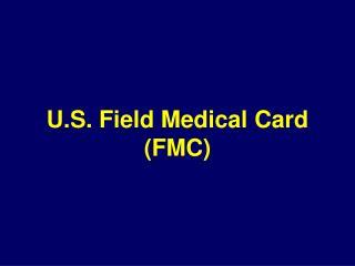 U.S. Field Medical Card (FMC)