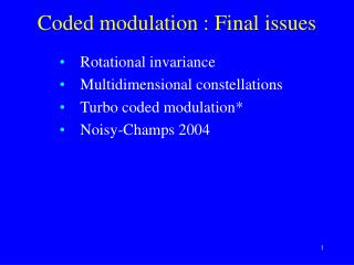 Coded modulation : Final issues