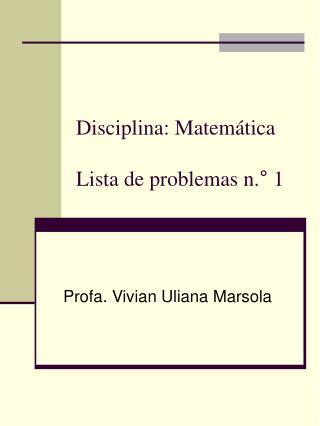 Disciplina: Matemática Lista de problemas n.° 1