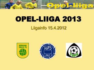 OPEL-LIIGA 2013