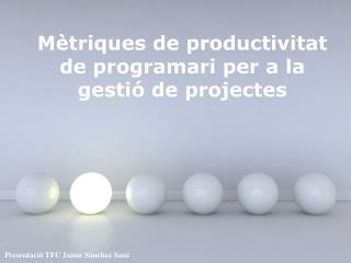 Mètriques de productivitat de programari per a la gestió de projectes