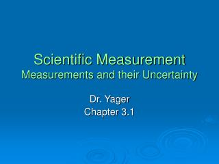 Scientific Measurement Measurements and their Uncertainty