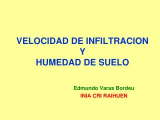VELOCIDAD DE INFILTRACION Y HUMEDAD DE SUELO