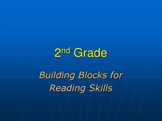 2 nd  Grade