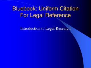 Bluebook: Uniform Citation For Legal Reference