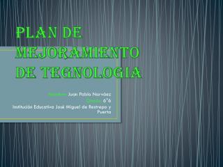 PLAN DE MEJORAMIENTO DE TEGNOLOGIA