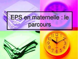 EPS en maternelle : le parcours
