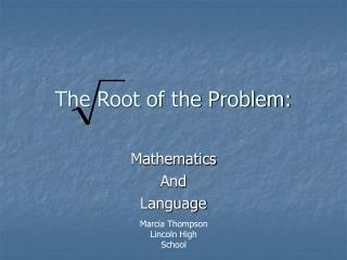 The Root of the Problem: