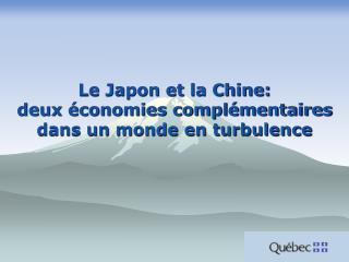 Le Japon et la Chine: deux  conomies compl mentaires dans un monde en turbulence