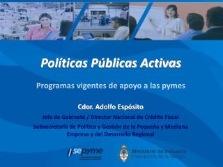 Políticas Públicas Activas Programas vigentes de apoyo a las pymes