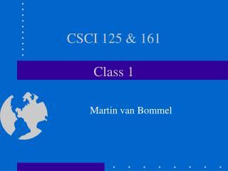 CSCI 125 & 161 Class 1