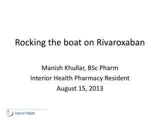 Rocking the boat on  Rivaroxaban