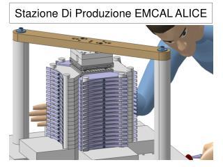 Stazione Di Produzione EMCAL ALICE