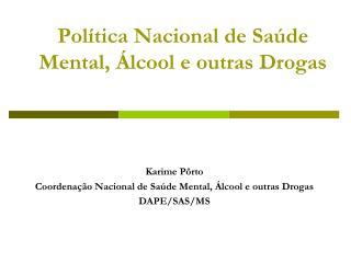 Pol tica Nacional de Sa de Mental,  lcool e outras Drogas