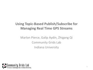 Using Topic-Based Publish/Subscribe for Managing Real Time GPS Streams