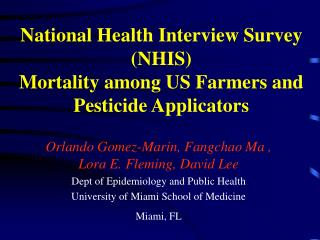 National Health Interview Survey (NHIS)  Mortality among US Farmers and Pesticide Applicators