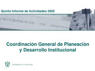 Coordinación General de Planeación y Desarrollo Institucional