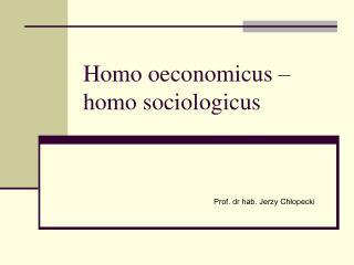 Homo oeconomicus – homo sociologicus