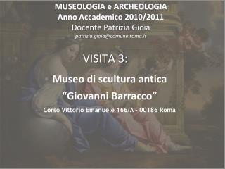MUSEOLOGIA e ARCHEOLOGIA  Anno Accademico 2010