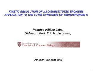 Postdoc-Hélène Lebel (Advisor : Prof. Eric N. Jacobsen)