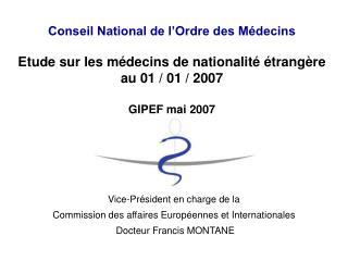 Conseil National de l'Ordre des Médecins Etude sur les médecins de nationalité étrangère