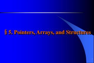 §5. Pointers, Arrays, and Structures