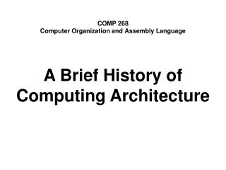 COMP 268 Computer Organization and Assembly Language