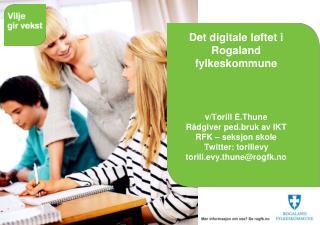 https://wiki.rogfk.no/groups/rfkinfo/wiki/a6edd/Videreutdanning_innen_pedagogisk_bruk_av_IKT.html