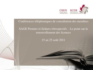 Conférences téléphoniques de consultation des membres