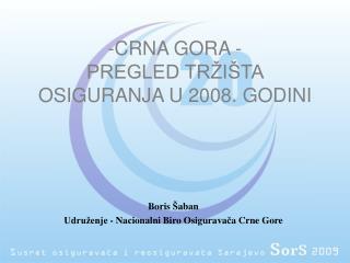 CRNA GORA  - PREGLED TRŽIŠTA OSIGURANJA U 2008. GODINI