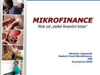 Miroslav Zámečník Nadační fond Microfinance, VŠE 8.prosince 2009