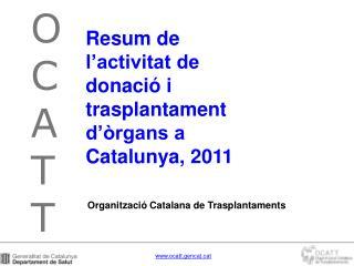 Resum de l'activitat de donació i trasplantament d'òrgans a Catalunya, 2011