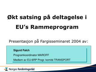 Økt satsing på deltagelse i EU's Rammeprogram