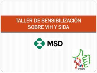 TALLER DE SENSIBILIZACIÓN  SOBRE VIH Y SIDA