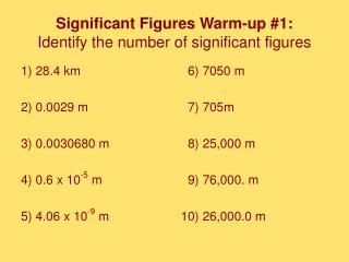 Significant Figures Warm-up #1: Identify the number of significant figures