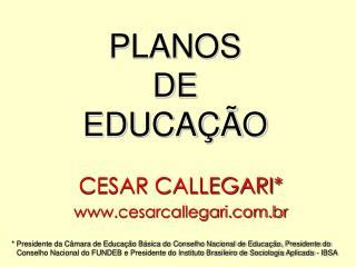 PLANOS  DE  EDUCAÇÃO